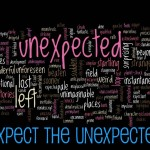 Expect the unexpected!!